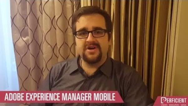Adobe Summit Lessons: AEM Mobile, Adobe Campaign and More