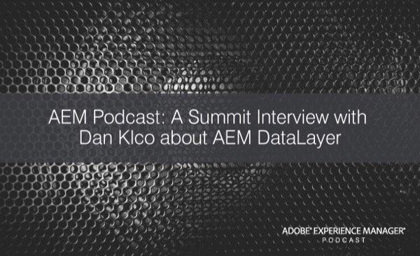AEM Podcast: A Summit Interview about AEM DataLayer